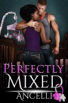 Perfectly Mixed - Ancelli, Danielle Harden, Taria Reed