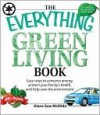 Everything Green Living Book - Diane Gow Mcdilda, Kerry Smith