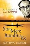 Sun Mere Bandhu Re - Sathya Saran