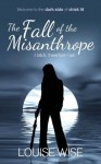 The Fall of the Misanthrope: dark chick lit - Louise Wise