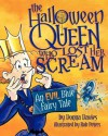 The Halloween Queen Who Lost Her Scream: An Evil Blue Fairy Tale - Donna Davies, Rob Peters
