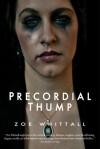 Precordial Thump - Zoe Whittall