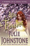 After Forever (A Whisper Of Scandal Novel Book 4) - Julie Johnstone