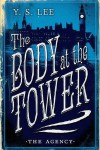 The Agency: The Body at the Tower - Y.S. Lee
