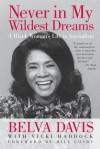 Never in My Wildest Dreams: A Black Woman's Life in Journalism - Belva Davis, Belva Davis, Vicki Haddock, Bill Cosby