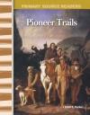 Pioneer Trails - Christi E. Parker