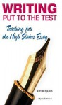 Writing Put to the Test: Teaching for the High Stakes Essay - Amy Benjamin
