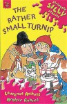 The Rather Small Turnip (Seriously Silly Supercrunchies) - Laurence Anholt