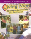 Living Now: Strategies for Success and Fulfillment (Student Activity Workbook - Lavina Leed Miller, Roger LeRoy Miller