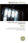 Boiler - Agnes F. Vandome, John McBrewster, Sam B Miller II