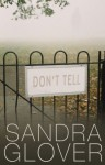 Don't Tell - Sandra Glover