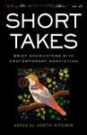 Short Takes: Brief Encounters with Contemporary Nonfiction - Judith Kitchen