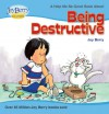Help Me Be Good About Being Destructive - Joy Berry