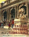 The Inside-Outside Book of Libraries - Julie Cummins, Roxie Munro