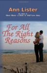 For All the Right Reasons - Ann Lister