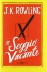 Il seggio vacante - Silvia Piraccini, J.K. Rowling