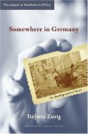 Somewhere in Germany: A Novel - Stefanie Zweig, Marlies Comjean