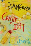 Crash Diet: Stories - Jill McCorkle