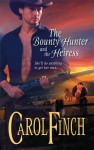 The Bounty Hunter And The Heiress - Carol Finch