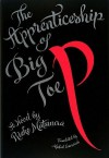 The Apprenticeship of Big Toe P - Rieko Matsuura, Michael Emmerich
