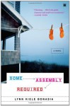 Some Assembly Required - Lynn Kiele Bonasia