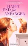 Happy End für Anfänger - Lucy Robinson