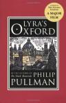 Lyra's Oxford (His Dark Materials, #3.5) - Philip Pullman, John Lawrence