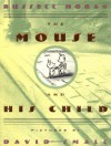 The Mouse and His Child - Russell Hoban, David Small