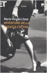 Avventure della ragazza cattiva - Mario Vargas Llosa, Glauco Felici