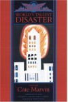 World's Tallest Disaster: Poems - Cate Marvin