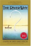 The River Why, Twentieth-Anniversary Edition - David James Duncan