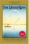 The River Why, Twentieth-Anniversary Edition - David James Duncan