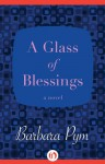 A Glass of Blessings: A Novel - Barbara Pym