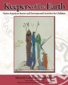Keepers of the Earth: Native American Stories and Environmental Activities for Children - Michael J. Caduto, James Bruchac