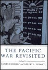 The Pacific War Revisited - Günter Bischof