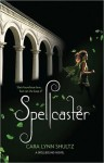 Spellcaster - Cara Lynn Shultz
