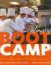 Culinary Boot Camp: Five Days of Basic Training at The Culinary Institute of America - The Culinary Institute of America, Martha Rose Shulman