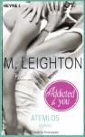 Atemlos: Addicted to You - M. Leighton