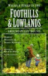 Walks and Hikes in the Foothills and Lowlands Around Puget Sound - Harvey Manning, Penny Manning