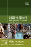 Vulnerable Places, Vulnerable People: Trade Liberalization, Rural Poverty and the Environment - Jonathan A. Cook, Bill Horrigan, Owen Cylke, D. F. Larson, World Bank Staff, World Wildlife Fund Staff