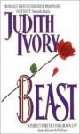 Beast - Judith Ivory