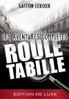 Rouletabille - Les aventures complètes - Gaston Leroux