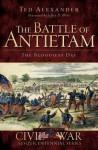 The Battle of Antietam: The Bloodiest Day - Ted Alexander, Jeffry D. Wert