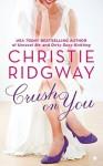 Crush on You - Christie Ridgway