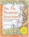 Fee, Fie, Phonemic Awareness: 130 Prereading Activities for Preschoolers - Mary Hohmann