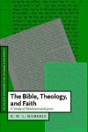 The Bible, Theology, and Faith - R.W.L. Moberly