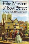 The Masters Of Bow Street, A Novel - John Creasey