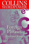Foreign Phrases (Collins Word Power) - Graham King