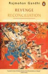 Revenge and Reconciliation - Rajmohan Gandhi
