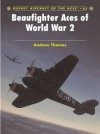 Beaufighter Aces of World War 2 (Aircraft of the Aces 65) - Andrew Thomas, John Weal